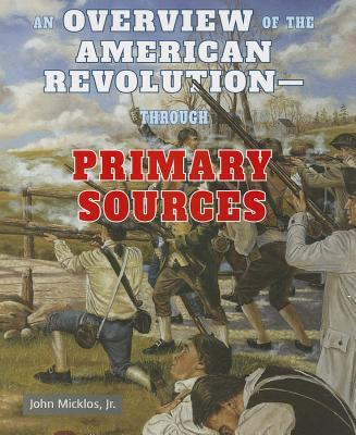 An Overview of the American Revolution Through Primary Sources