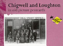 Chigwell and Loughton in Old Picture Postcards