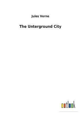 The Unterground City