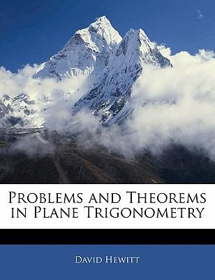 Problems and Theorems in Plane Trigonometry