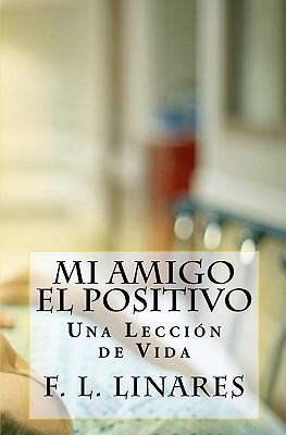 Mi Amigo EL POSITIVO / My Friend POSITIVE