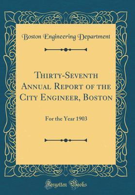 Thirty-Seventh Annual Report of the City Engineer, Boston