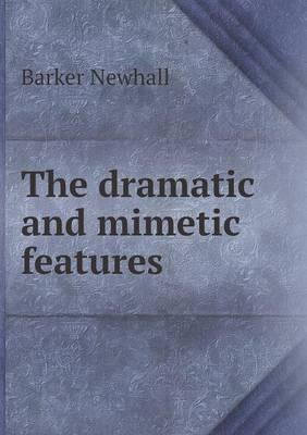 The Dramatic and Mimetic Features