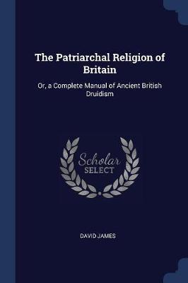 The Patriarchal Religion of Britain