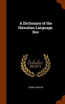 A Dictionary of the Hawaiian Language. REV