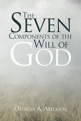 The Seven Components of the Will of God