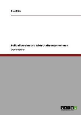 Fußballvereine als Wirtschaftsunternehmen