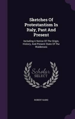 Sketches of Protestantism in Italy