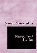 Blazed Trail Stories