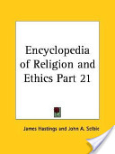 Encyclopedia of Religion and Ethics Part