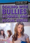 Dealing with Bullies, Cliques, and Social Stress