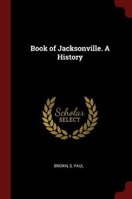Book of Jacksonville. a History