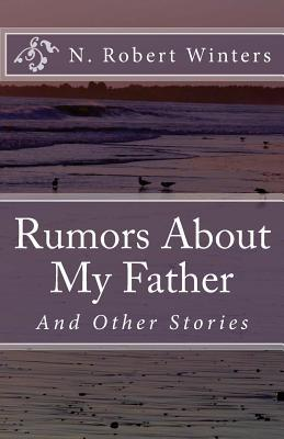 Rumors About My Father and Other Stories