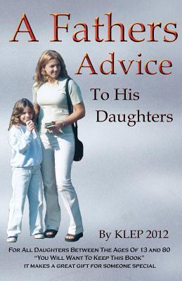 A Fathers Advice to His Daughters