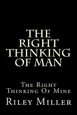 The Right Thinking of Man