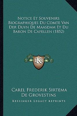 Notice Et Souvenirs Biographiques Du Comte Van Der Duyn de Maasdam Et Du Baron de Capellen (1852)