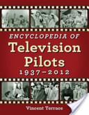 Encyclopedia of Television Pilots, 1937-2012