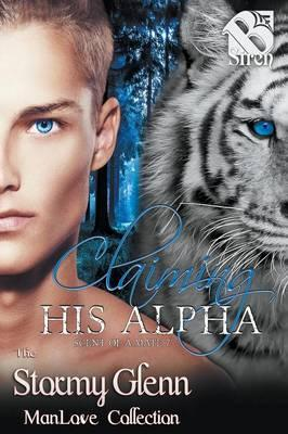 Claiming His Alpha [Scent of a Mate 7] (Siren Publishing