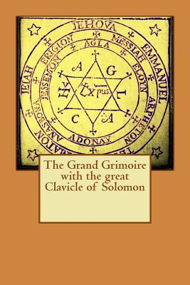 The Grand Grimoire With the Great Clavicle of Solomon