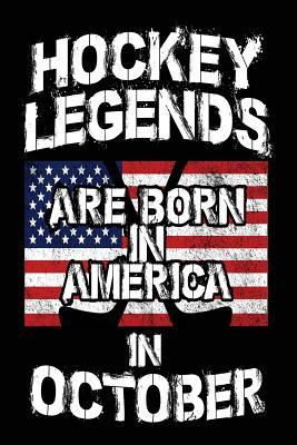 Hockey Legends Are Born in America in October Lined Journal