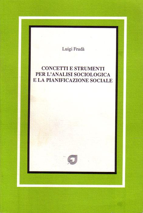 Concetti e strumenti per l'analisi sociologica e la pianificazione sociale