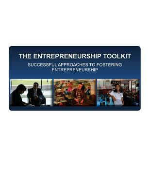 The Entrepreneurship Toolkit Successful Approaches to Fostering Entrepreneurship