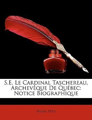 S.E. Le Cardinal Taschereau, Archevque de Qubec