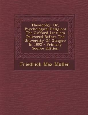 Theosophy, Or, Psychological Religion