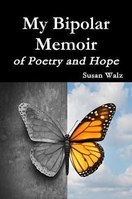 My Bipolar Memoir of Poetry and Hope
