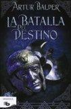 La batalla del destino / The Battle of Fate