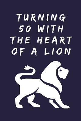 Turning 50 With The Heart Of A Lion