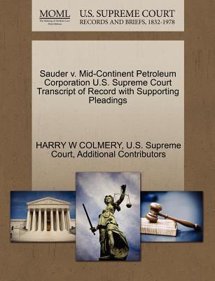 Sauder V. Mid-Continent Petroleum Corporation U.S. Supreme Court Transcript of Record with Supporting Pleadings