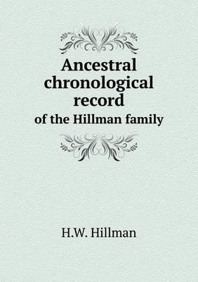 Ancestral Chronological Record of the Hillman Family