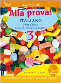 Alla prova! Italiano. Per la Scuola media