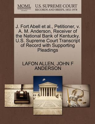 J. Fort Abell et al., Petitioner, V. A. M. Anderson, Receiver of the National Bank of Kentucky. U.S. Supreme Court Transcript of Record with Supportin