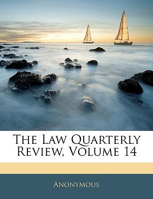 The Law Quarterly Review, Volume 14
