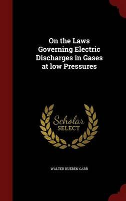 On the Laws Governing Electric Discharges in Gases at Low Pressures