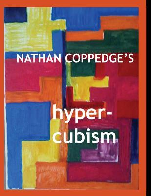 Nathan Coppedge's Hyper-Cubism