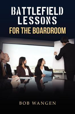Battlefield Lessons for the Boardroom