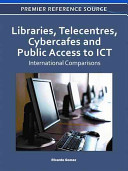 Libraries, Telecentres, Cybercafes and Public Access to ICT