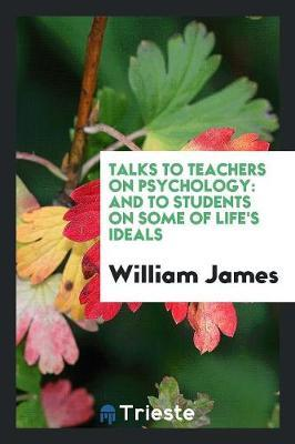 Talks to Teachers on Psychology
