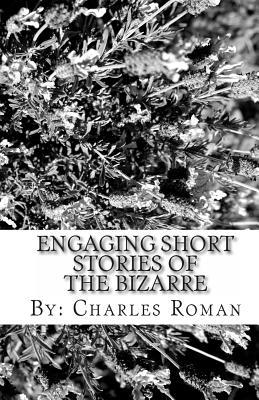 Engaging Short Stories of the Bizarre