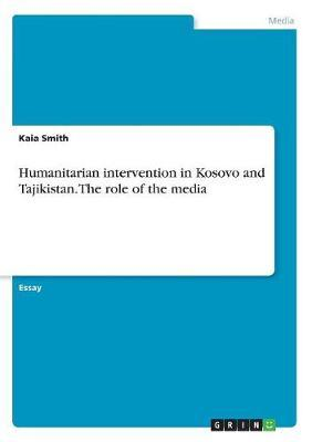 Humanitarian intervention in Kosovo and Tajikistan. The role of the media