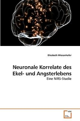 Neuronale Korrelate des Ekel- und Angsterlebens