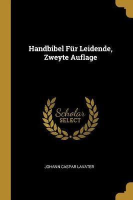 Handbibel Für Leidende, Zweyte Auflage