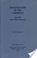 Zoogeography in the Caribbean: the 1975 Leidy Medal Symposium