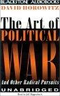 The Art of Political War and Other Radical Pursuits