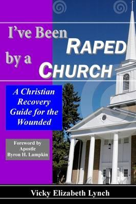 I've Been Raped by a Church!