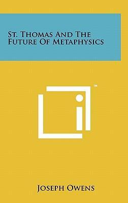 St. Thomas and the Future of Metaphysics