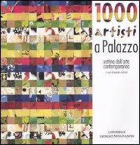 Mille artisti a Palazzo. Vetrina d'arte contemporanea. Catalogo della mostra (Cesano Maderno, 7 marzo-13 aprile 2009)